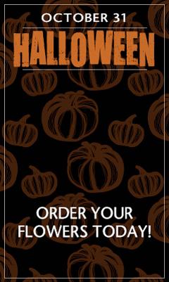 October 31 – Halloween – Order Your Flowers Today!